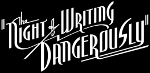 The Night of Writing Dangerously